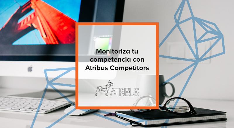 Monitorizar competencia Atribus